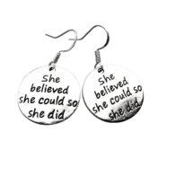 """She Believed She Could So She Did"" Earrings"