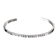 """This Too Shall Pass"" Cuff Bangle"